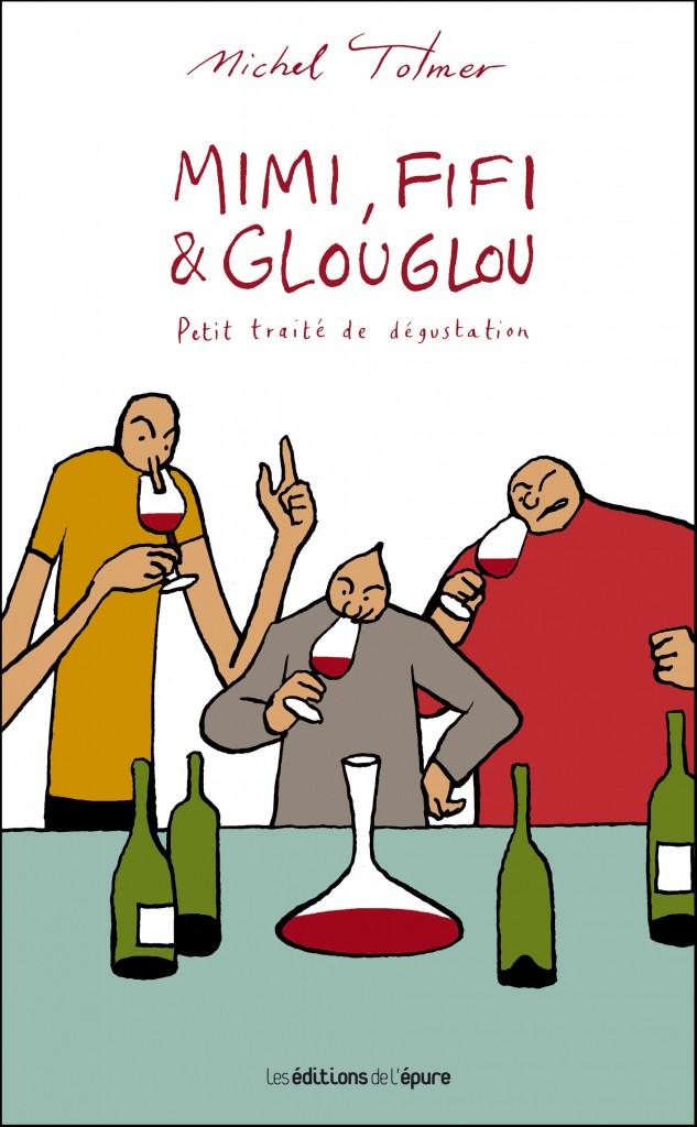« Mimi, Fifi et Glouglou », petit traité de dégustation (Tome 1), Michel Tolmer, Editions de l'Epure
