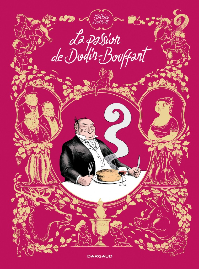 BD :: La passion de Dodin-Bouffant de Mathieu Burniat, Dargaud